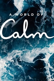 A World of Calm - Season 1