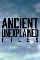 Ancient Unexplained Files Season 1 Episode 3