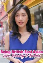 Being British East Asian: Sex, Beauty & Bodies - Season 1 Episode 3 - Bodies