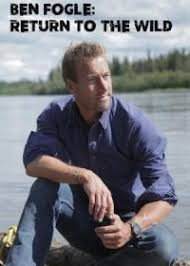 Ben Fogle Return To The Wild - Season 1