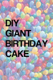 DIY GIANT Birthday Cake