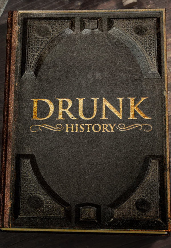 Drunk History - Season 6 Episode 10 - Legacies