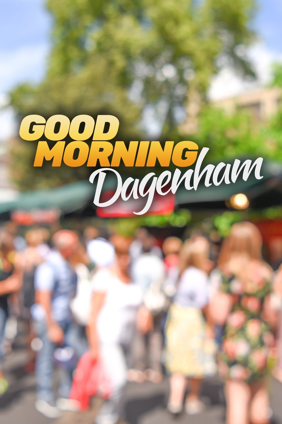 Good Morning Dagenham - Season 1