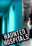 Haunted Hospitals - Season 1