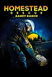 Homestead Rescue: Raney Ranch - Season 1 Episode 3 - Raney Days Are A-Comin'