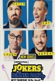 Impractical Jokers: Dinner Party Season 1 Episode 13 - Dinner Party Show 13