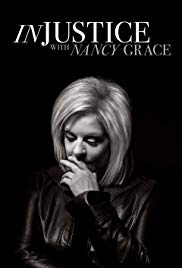 Injustice with Nancy Grace - Season 1 Episode 6