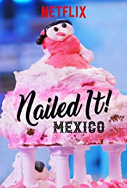 Nailed It! Mexico - Season 3