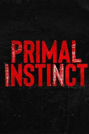 Primal Instinct - Season 2  Episode 2 - Slow Burn