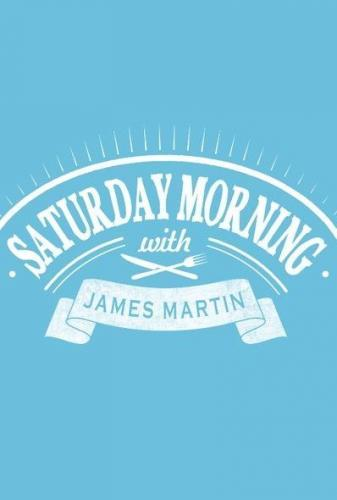 Saturday Morning with James Martin - Season 2
