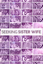 Seeking Sister Wife - Season 1 Episode 7 - Plural Lives Equals Happy Wives?
