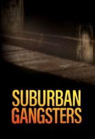 Suburban Gangsters - Season 1