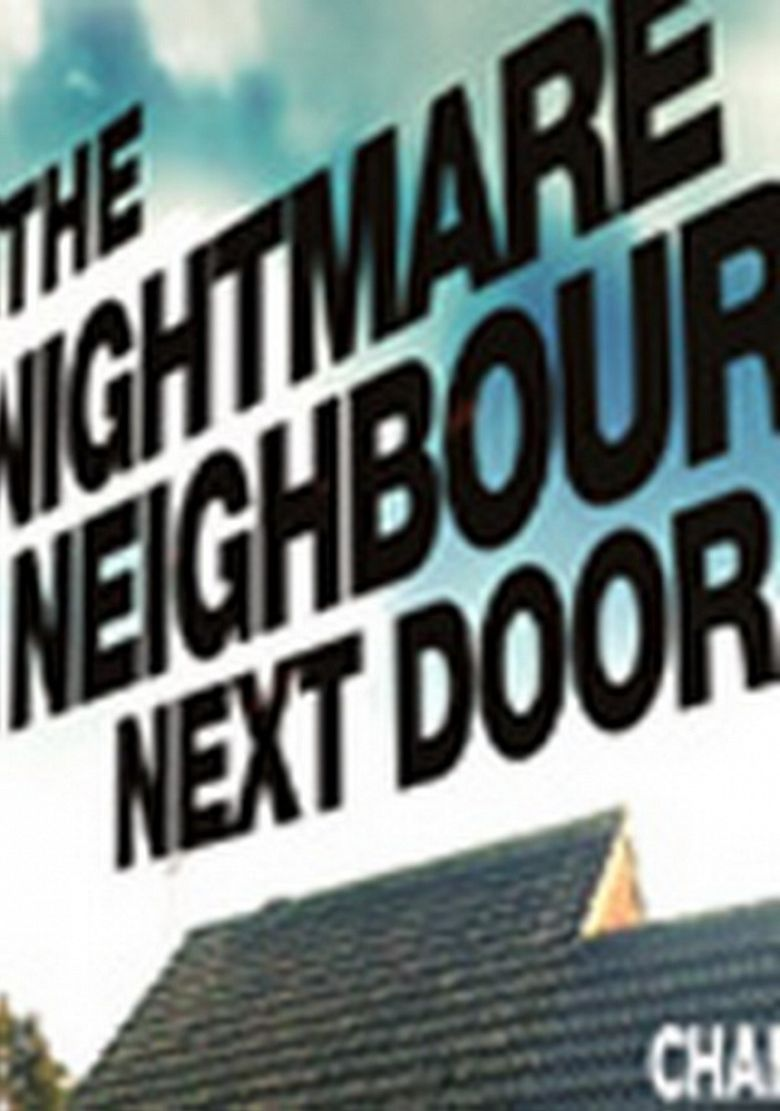 The Nightmare Neighbour Next Door - Season 7