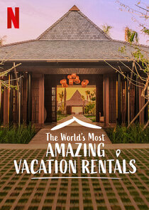The World's Most Amazing Vacation Rentals - Season 2 Episode 8