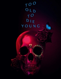 Too Old to Die Young - Season 1 Episode 10