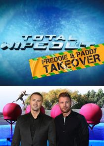 Total Wipeout: Freddie and Paddy Takeover - Season 1 Episode 1