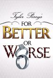 Tyler Perrys For Better or Worse - Season 3