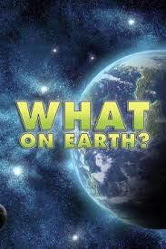 What on Earth? - Season 1